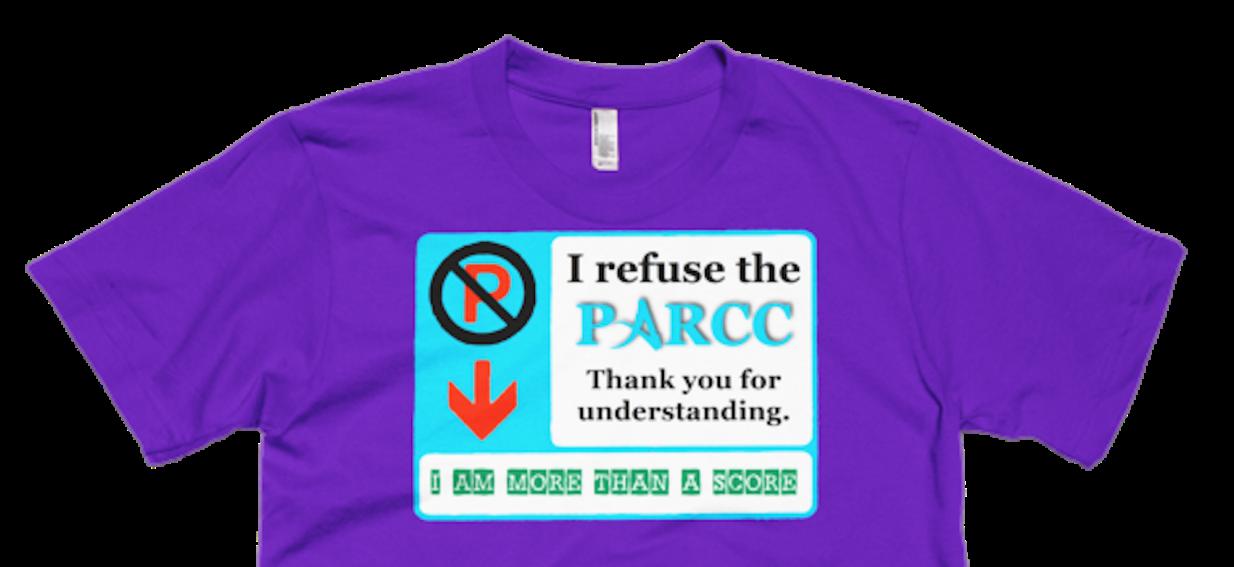 I Refuse PARCC T Shirt